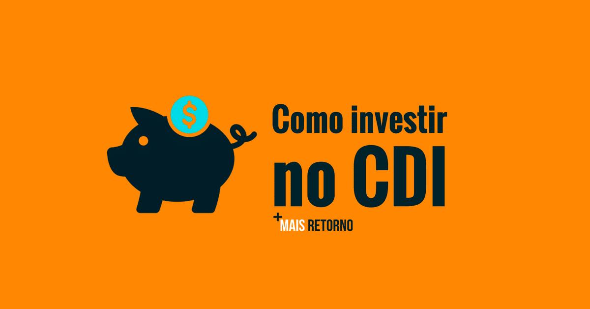 Como investir no CDI