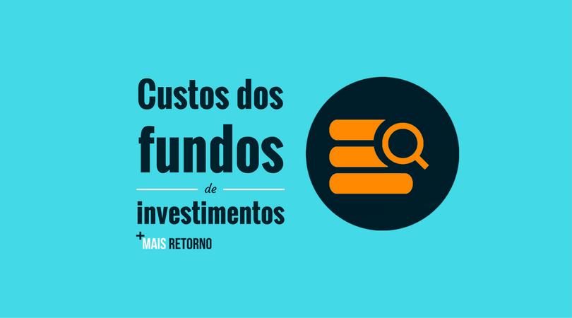 Custos de fundos de investimentos