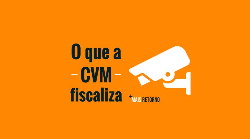 O que a CVM fiscaliza