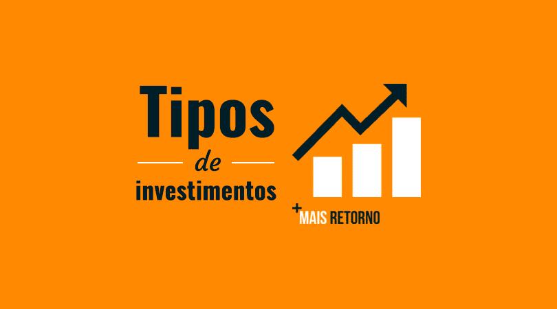 Tipos de investimentos