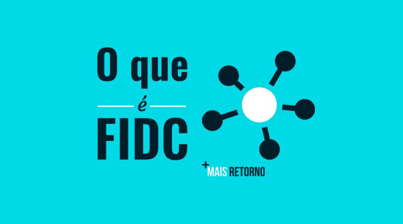 O que é FIDC