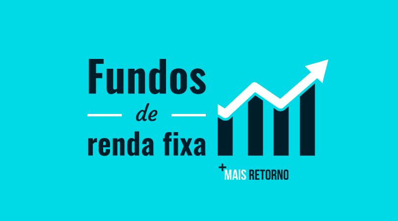 Tipos de Fundos de Investimentos - Renda Fixa