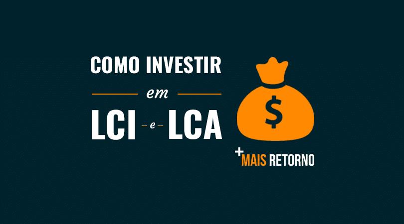Como investir em LCI e LCA