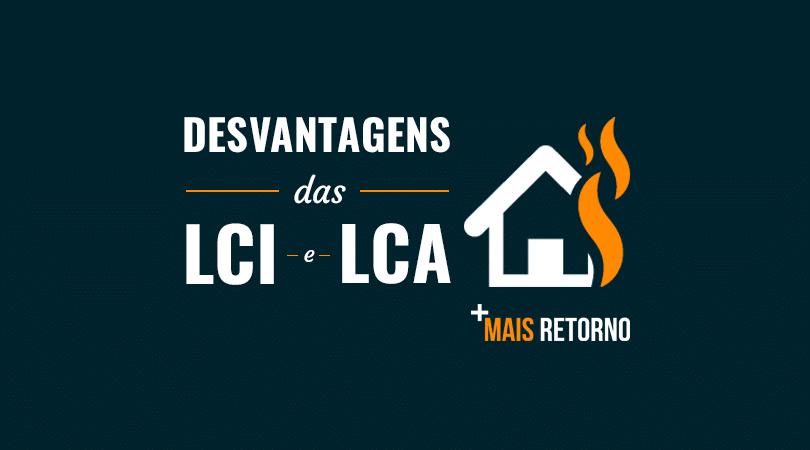 Desvantagens das LCI e LCA