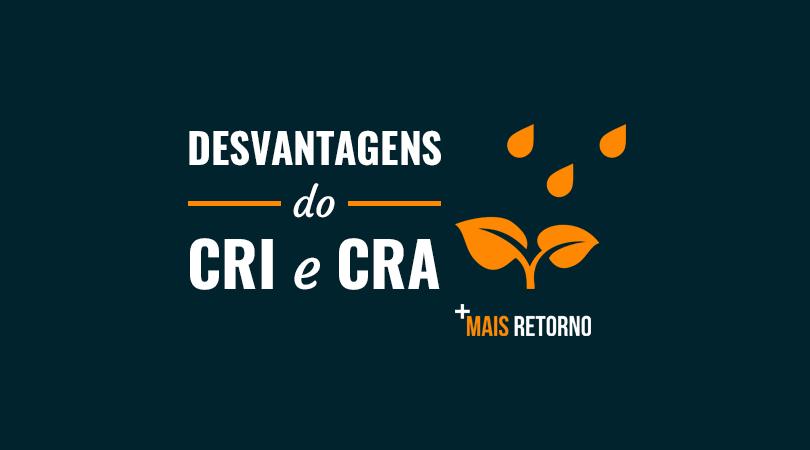 Desvantagens do CRI e CRA