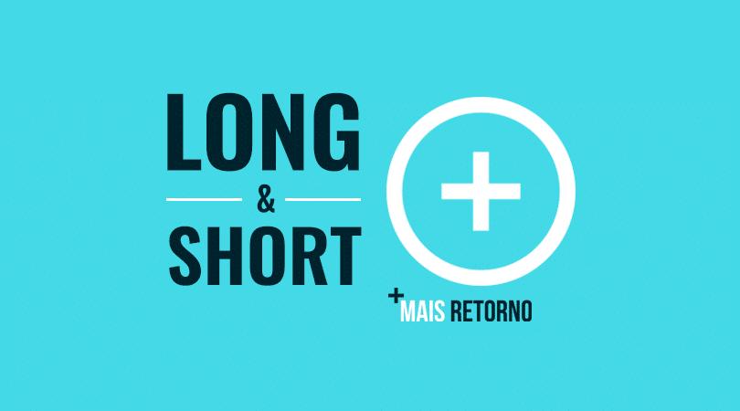 Fundos Multimercado: O que é Long & Short? Vale ou não a pena investir?