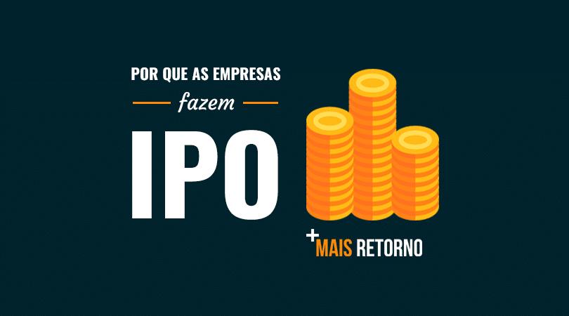 Por que as empresas fazem IPO