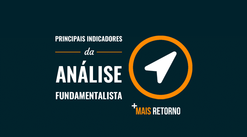 Principais indicadores da análise fundamentalista