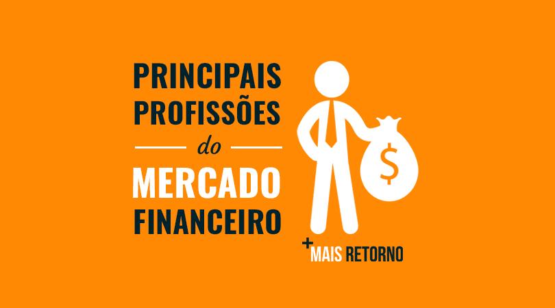 Principais profissões do mercado financeiro