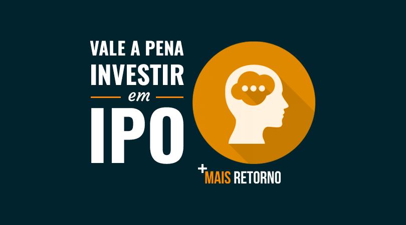 Vale a pena investir em IPO