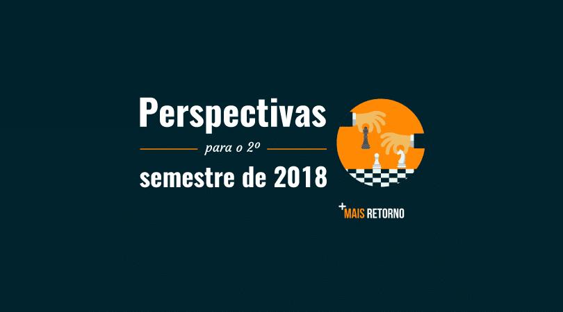 Cenário econômico segundo semestre de 2018