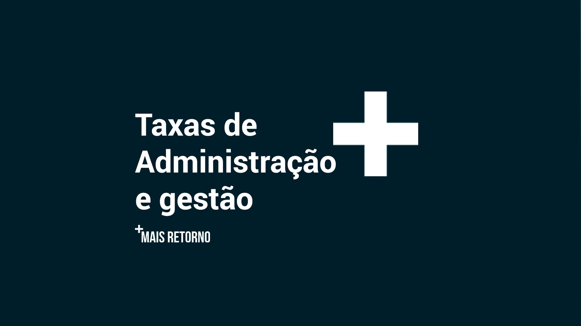 Taxas de administração e gestão
