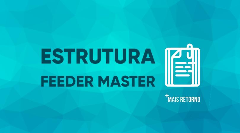 Estrutura Feeder Master