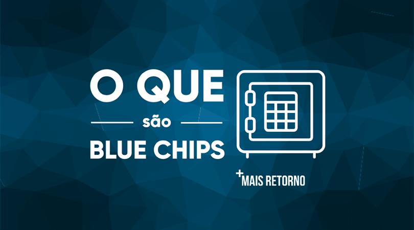O que são Blue Chips