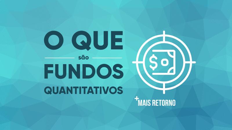 O que são Fundos Quantitativos