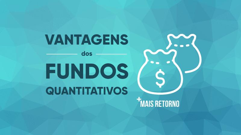 Vantagens dos Fundos Quantitativos