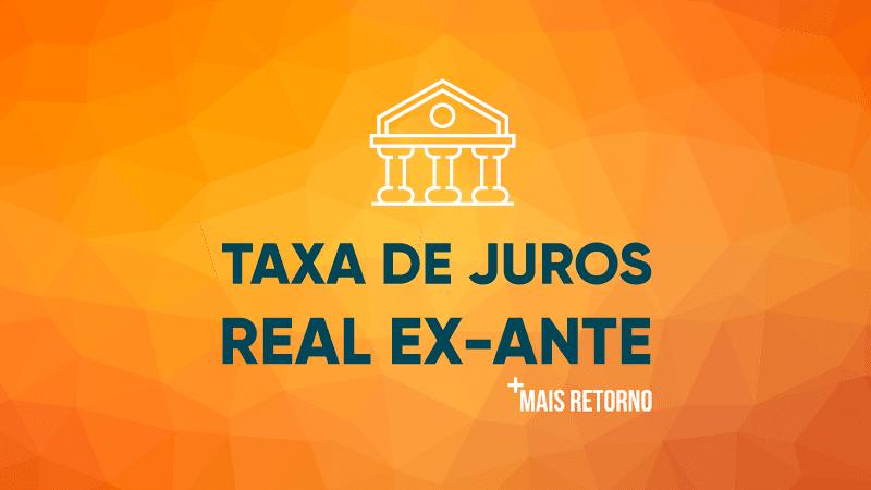 Taxa de juros Real Ex-Ante