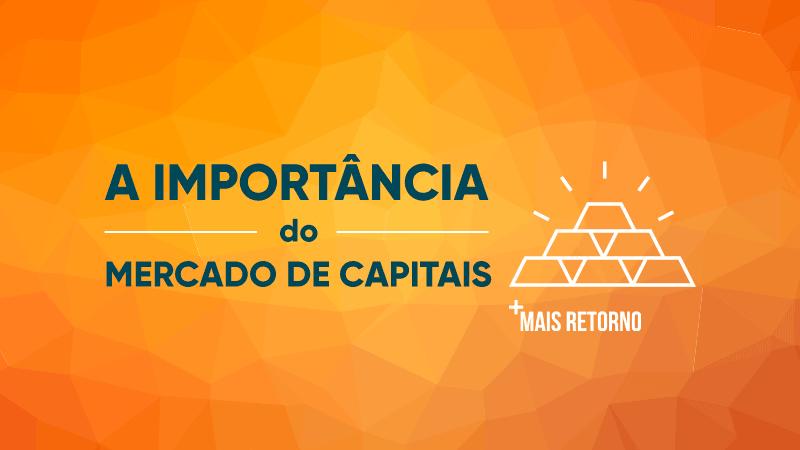 A importância do mercado de capitais
