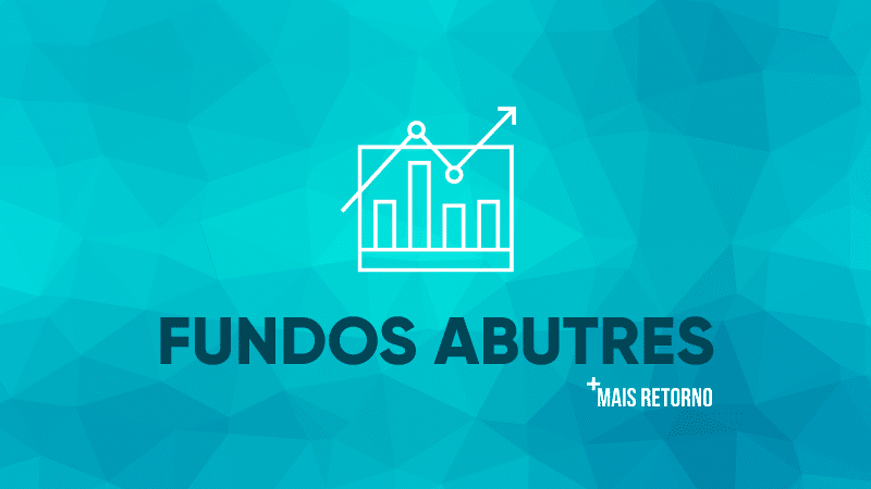 O que são Fundos Abutres? Saiba suas vantagens e desvantagens