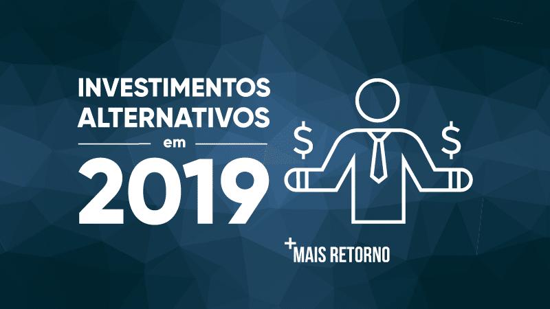 Investimentos alternativos em 2019