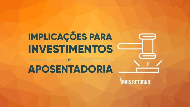 Implicações para investimentos e aposentadoria