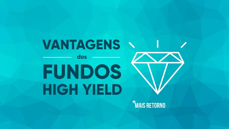 Vantagens dos fundos high yield