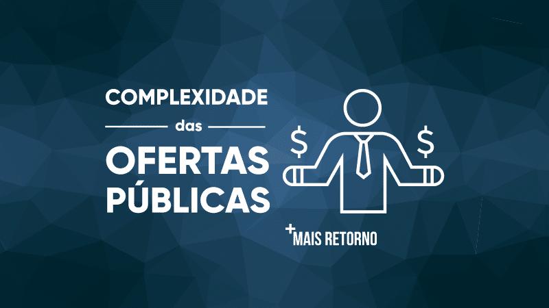 Complexidade das ofertas publicas