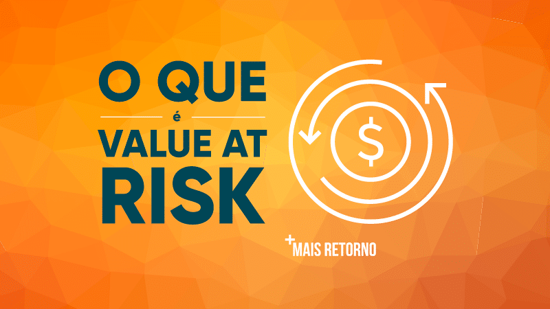 O que é Value At Risk
