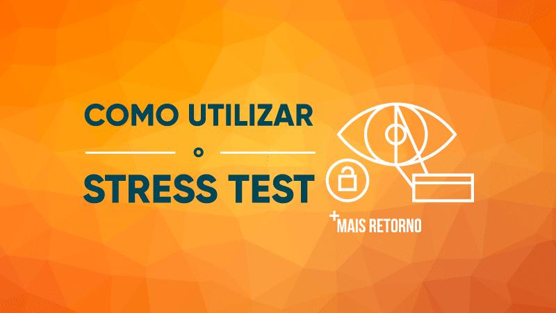 Como utilizar o Stress Test