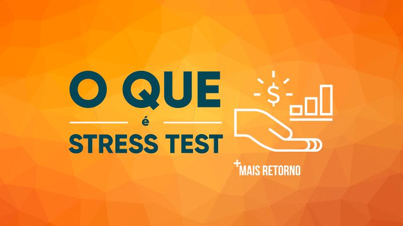 O que é Stress Test