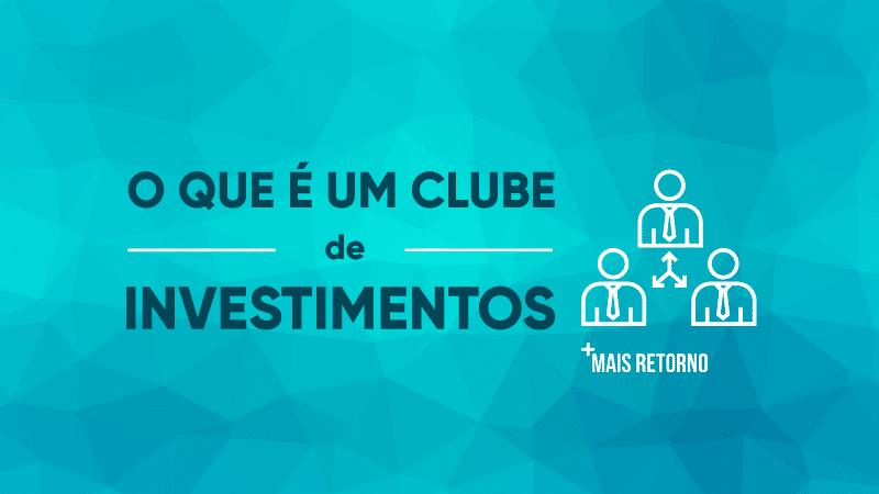 O que é um clube de investimentos