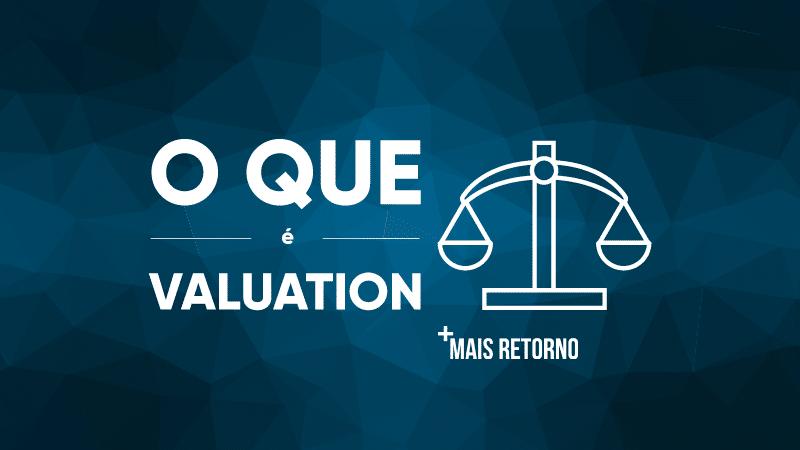 O que é valuation