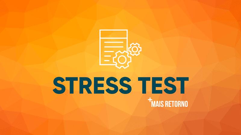 O que é Stress Test? Saiba como medir o risco de um investimento
