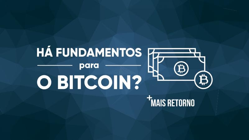 Há fundamentos para o bitcoin