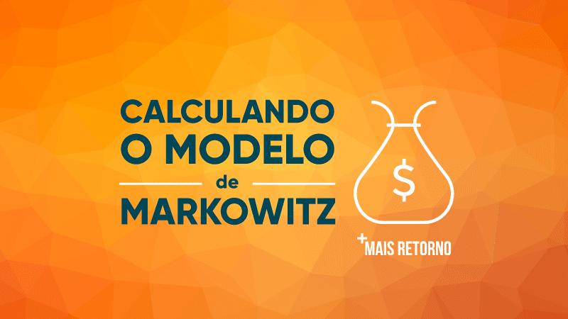 Calculando o modelo de Markowitz sobre alocação de ativos. Ilustração.