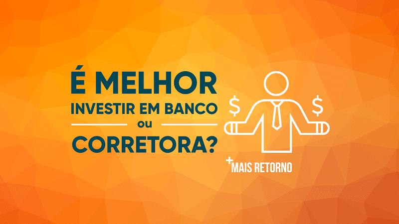 É melhor investir em banco ou corretora? Ilustração.