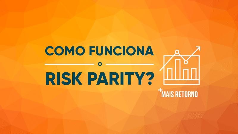 Como funciona o Risk Parity, ilustração.