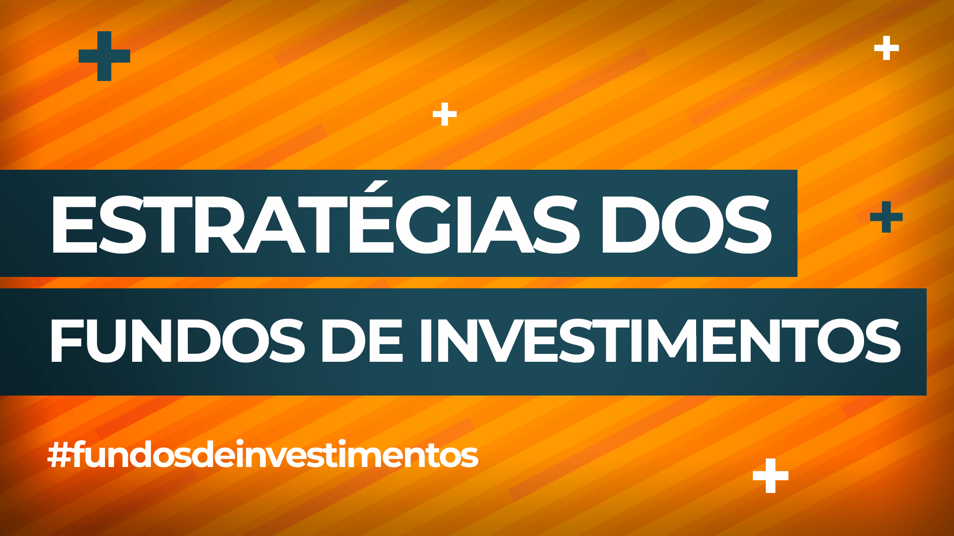 Fundos de investimentos: conheça as principais estratégias